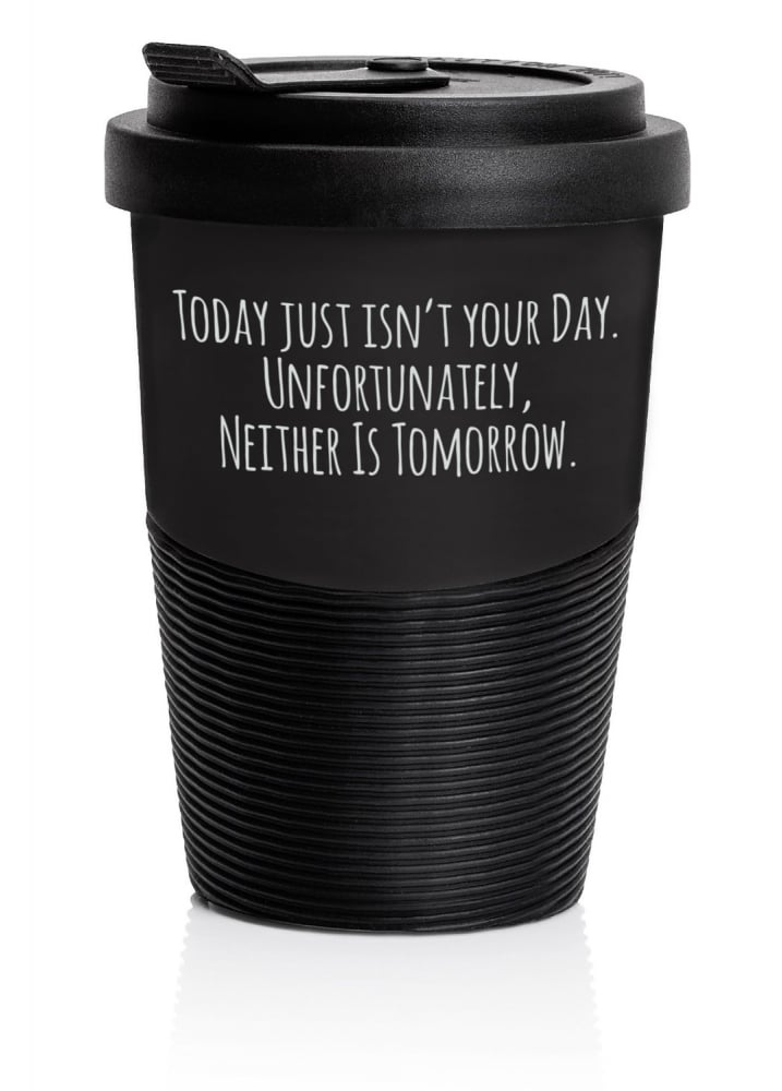 Today Isn't Your Day Travel Mug - Colour: Black