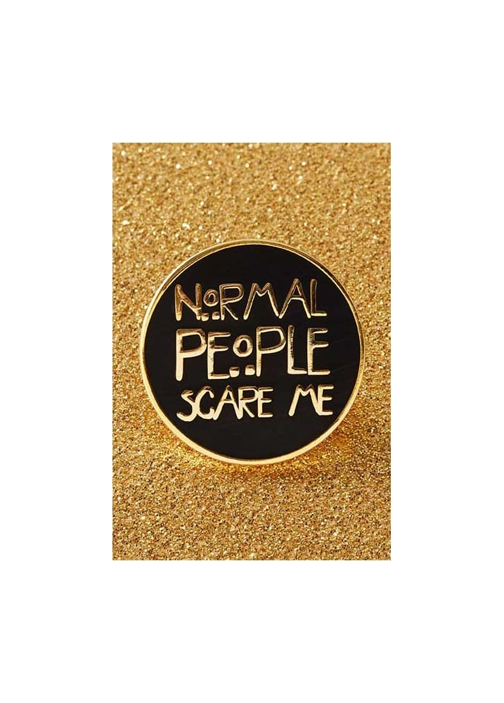 Normal People Scare Me Enamel Pin Badge - Colour: Black
