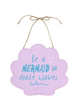Attitude Clothing Be A Mermaid Hanging Sign