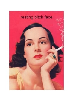 Resting Bitch Face Greetings Card
