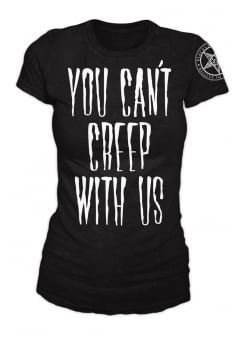 You Can't Creep With Us Tee
