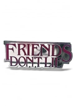 Friends Don't Lie Pin Badge