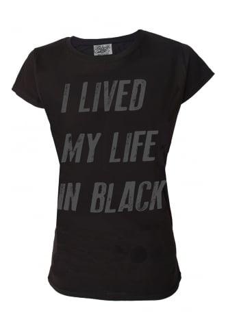 Darkside Clothing I Lived My Life In Black T-Shirt
