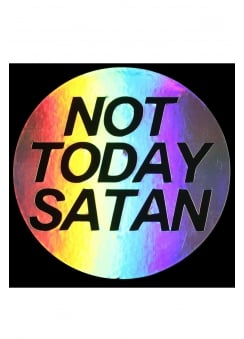 Not Today Satan Holographic Sticker