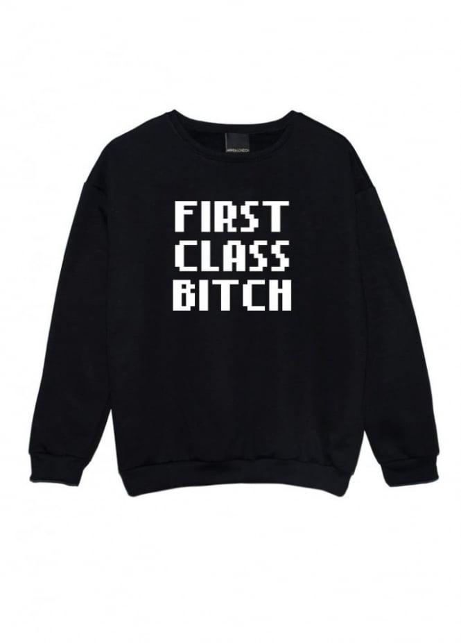 First Class Bitch Sweater