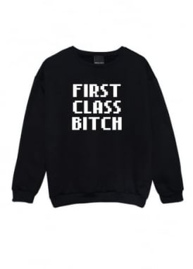 First Class Bitch Sweater