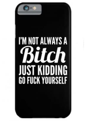 I'm Not Always A Bitch iPhone 6/6S Case