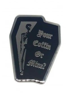 Your Coffin Or Mine? Pin Badge