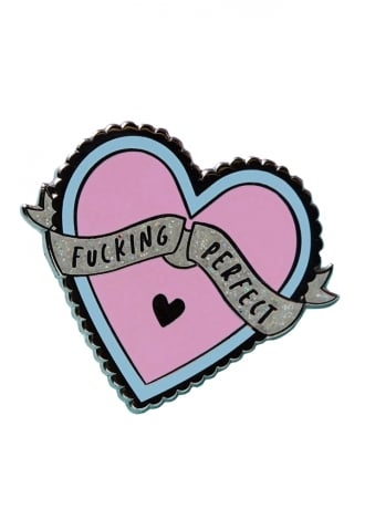 Punky Pins Fucking Perfect Heart Shaped Enamel Pin