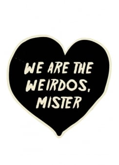 We Are The Weirdos Die Cut Vinyl Sticker