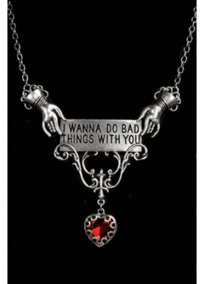 I Wanna Do Bad Things With You Vampire Pendant
